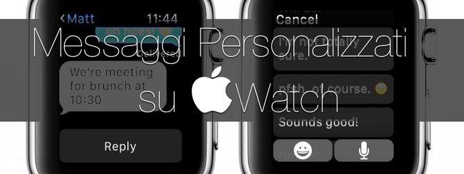 Apple Watch, personalizzare i messaggi di risposta rapida