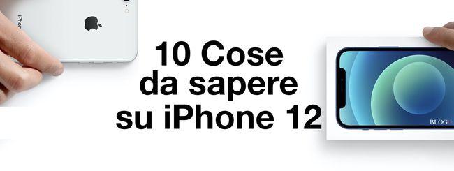 iPhone 12: 10 cose da sapere prima dell'acquisto
