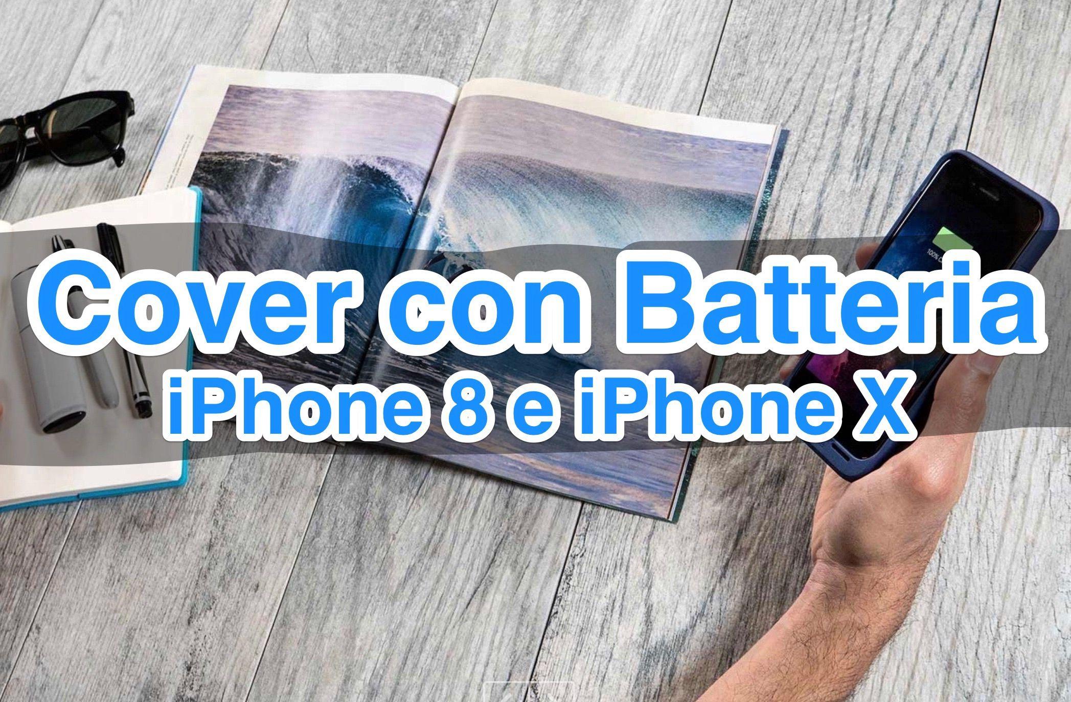 Cover con Batteria iPhone 8 e iPhone X: i migliori prodotti 2019 ...