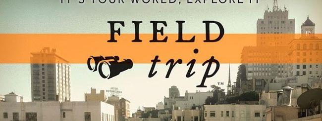 Field Trip anche sui Google Glass