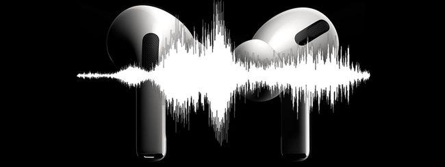 AirPods Pro emette rumori strani: eliminare la statica